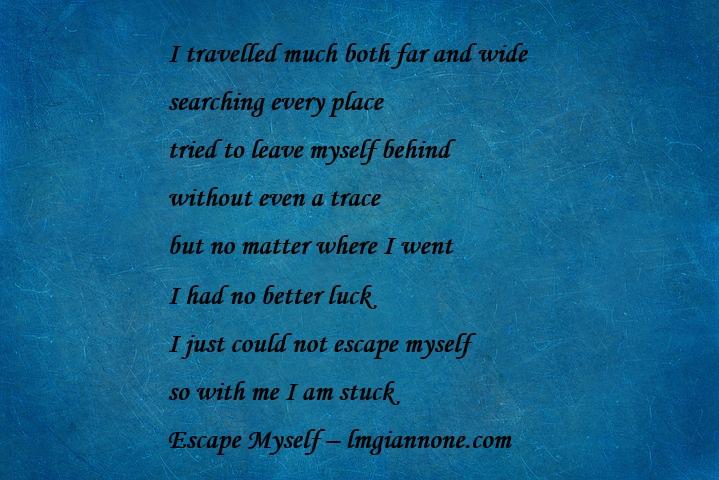 escape myself